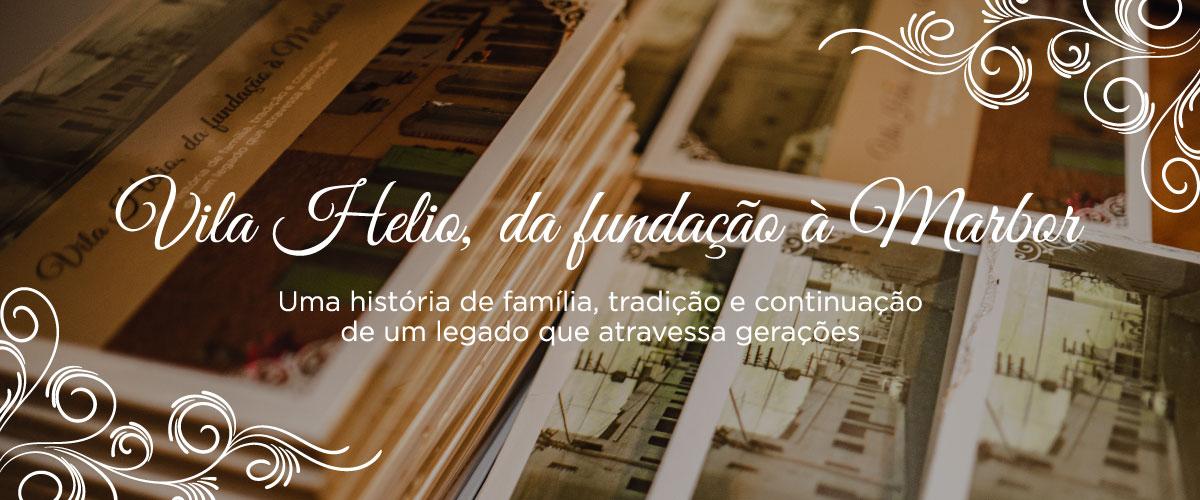 Vila Helio, da fundação à Marbor
